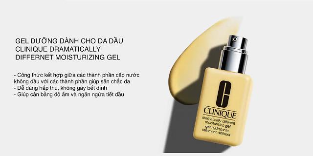 Clinique Dramatically Different Moisturizing Gel thích hợp với những bạn nữ có làn da dầu hoặc da hỗn hợp thiên dầu